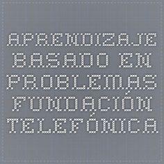 Aprendizaje basado en problemas. Fundación Telefónica