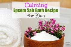 Get a recipe for an Epsom Salt Bath and learn how it can calm your kids and help you de-stress by providing much-needed magnesium through the skin.