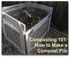 Composting 101- How to Make a Compost Pile