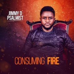 """Jimmy D Psalmist drops a new Album """"Consuming Fire"""". Make some space because one of Africa's finest gospel music minister, JIMMY D PSALMIST Praise And Worship Music, Praise And Worship Songs, Worship Leader, Free Gospel Music, Download Gospel Music, Everything Lyrics, G Song, Music Flyer, Music Covers"""