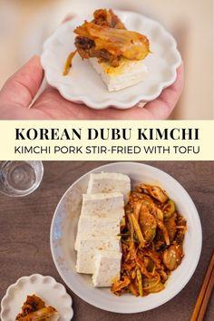 Dubu Kimchi (Kimchi Pork stir-fried with Tofu) Stir Fry Kimchi, Kimchi Kimchi, Kimchi Fried Rice, Tofu Stir Fry, Korean Dishes, Korean Food, Asian Recipes, Ethnic Recipes, Eating Raw