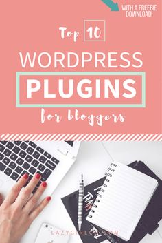 Top 10 Wordpress Plugins for Bloggers.