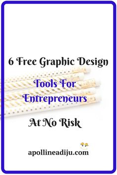 Being An Entrepreneur And Self-Employed Can Be Very Time-Consuming. Here Are Some 6 Free Graphic Design Tools To Help You Create Quick Stunning Visuals