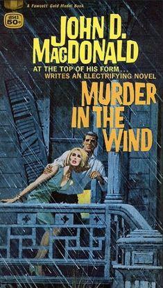 Murder In The Wind - John D Macdonald - Fawcett - 50 cent - illus Robert McGinnis