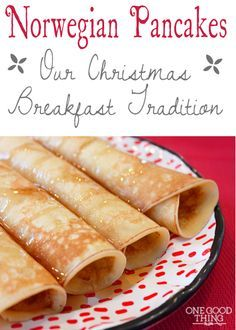 Norwegian Pancakes – A Christmas Morning Tradition .One Good Thing By Jillee Norwegian Cuisine, Norwegian Food, Norwegian Recipes, Norwegian Cake Recipe, Swedish Recipes, Breakfast Desayunos, Breakfast Dishes, Breakfast Recipes, Crepes