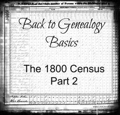 Back to Genealogy Basics - The 1800 Census Part 2