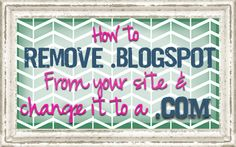 How to change from .blogspot to .com