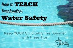 Ten drownings occur each day, with the highest rates in children ages 1-4. How do you teach preschoolers water safety? With these tips!