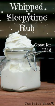 Your kids, and even yourself, will love this whipped sleepytime rub recipe. Rub it on your feet before going to bed to promote a restful slumber. http://thepaleomama.com/2014/07/whipped-sleepytime-rub/