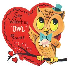 """The Happy Holiday Girl: """"Owl"""" be yours Valentine vintage card or clip art"""