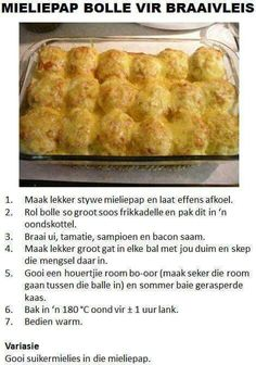 Mieliepap Bolle Vir Braaivleis, dont want to think of the syns in this dish Braai Recipes, Meat Recipes, Baking Recipes, Fun Recipes, South African Dishes, South African Recipes, Kos, Pap Recipe, Light Recipes