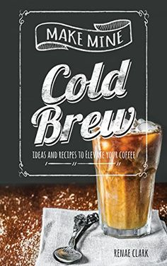 FREE on Kindle: November 22 – This short book contains over 50 recipes for flavorings, coffee drinks, cocktails, and desserts to keep you in caffeinated goodness for weeks to come. Electronic Books, Cold Brew, Book Nerd, Coffee Drinks, Great Books, Book Worms, Brewing, Snack Recipes, How To Make