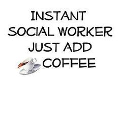 Social work and coffee in the same sentence.just made me smile :) Medical Social Work, Social Work Humor, Social Work Practice, School Social Work, Work Memes, Work Quotes, Cute Quotes, Day Work, Fun At Work