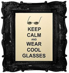 Keep Calm Poster - 8 x 10 Art Print - Keep Calm and Wear Cool Glasses - Shown in French Vanilla - Buy 2 Posters, Get a 3rd Free