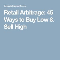 Retail Arbitrage  45 Ways to Buy Low   Sell High 1d72826d957b