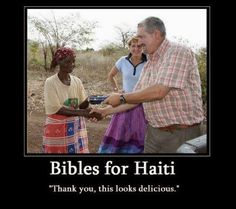 Bibles for Haiti... WTF about clothes, food, shelter and medicine?! | Thanks, Christianity | #religioushypocrisy