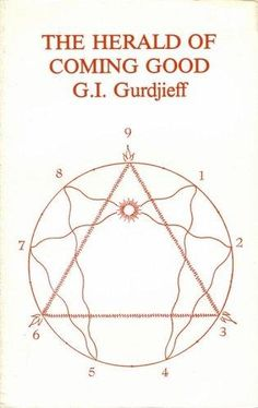 The Herald of Coming Good: Gurdjieff, G. I.