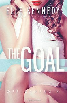 The Goal (Off-Campus) (Volume 4) by Elle Kennedy