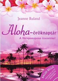 """Jeanne Ruland: Aloha-öröknaptár """"Az idő akár egy üres könyv. Tartalmat csak az egymásra találások, gondolatok és érzések adnak neki."""" Mi lenne, ha minden napot ajándékként élnél át? Minden lélegzetvételnek örülnél és megáldanád a szürke hétköznapokat? Ez az öröknaptár a legjobb segítséget nyújtja neked ebben. A hawaii huna ősi tudásán alapuló könyvben magát az örömet és a hálát találod meg, hogy a te életedet is beragyogja a szeretet fénye. Az aloha hawaii köszöntés, amelynek jelentése: ... Mantra, Poster, Book, Products, Books, Libros, Book Illustrations, Posters, Movie Posters"""