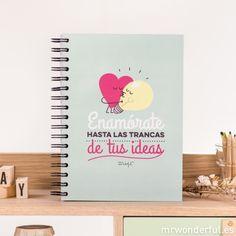 """Libreta """"Enamórate hasta las trancas de tus ideas"""" #libreta #notebook #stationery #mrwonderfulshop"""