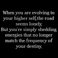 Keep going, growing & vibrating higher.