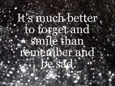 Forget and smile life quotes quotes quote smile life sad life lessons