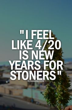 Ya it is! Happy #420