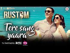 Tere Sang Yaara - Rustom | Akshay Kumar & Ileana D'cruz | Atif Aslam | Arko | Romantic Love Songs - YouTube
