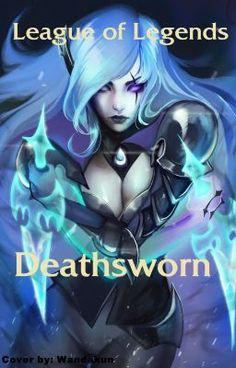 #wattpad #fanfiction League of Legends death sworn stroy line