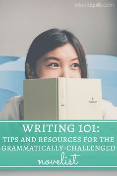 Writing 101: Tips and Resources for the Grammatically-Challenged Novelist | Tackling the editing process can be daunting for every writer. But these grammar and punctuation tips can help you rock that editing stage.