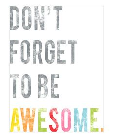 And you can just be awesome by being you honey. (For reals.) :: 'Be Awesome' Print by Fresh Words Market
