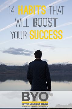 14 Habits That Will Boost Your Success #success