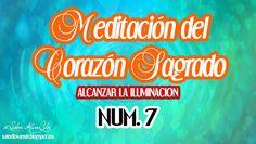 ACTIVACION CORAZON SAGRADO ALCANZAR LA ILUMINACION LECCION 7.