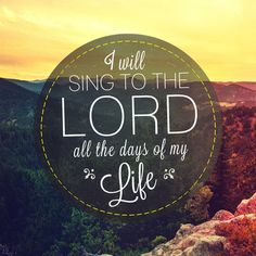I will sing to the Lord quotes faith bible sing christian scriptures religion religion quotes religious quotes religion quote