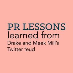 3 pr lessons from meek mill and drake's twitter beef / emilybrungard.com