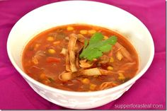 Chicken Tortilla Soup - Supper for a Steal    We seldom use a crock pot and this is just as easy in a Dutch oven and would be interesting to try in a pressure cooker (probably  take only 20 minutes)
