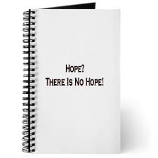 There Is No Hope Journal