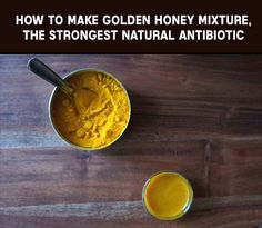 How To Make Golden Honey Mixture, A Natural Antibiotic - will be researching - do not accept as a recommendation yet - rbt