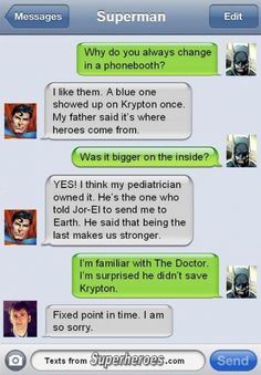 Superman and Batman talk about the Doctor, and the Doctor apologizes to Superman.At least the Doctor and Superman can sympathize with each other. Superman, I Am Batman, Time Lords, Brainstorm, Comic Book Heroes, Comic Books, Famous Superheroes, Superhero Texts, Superhero Humor