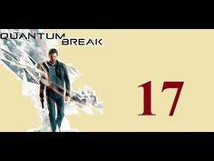 Quantum Break - Xbox One - Maxy Long Gameplay {17} No Commentary