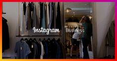 Guide to Get Started on Instagram for Businesses | Instagram for Business