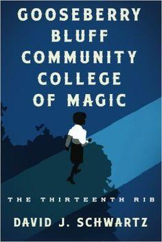 Gooseberry Bluff Community College of Magic: David J. Schwartz: 9781477805312…