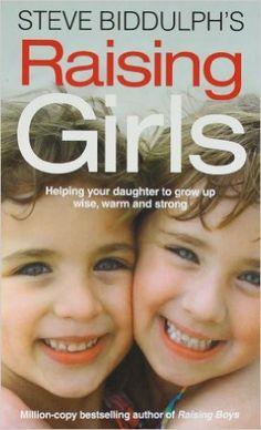Steve Biddulphs Raising Girls in Only
