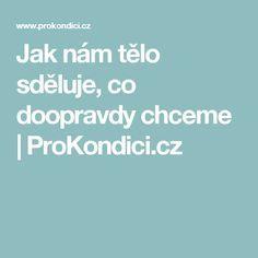 Jak nám tělo sděluje, co doopravdy chceme | ProKondici.cz