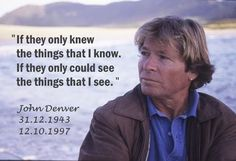 The wisdom of John Denver.