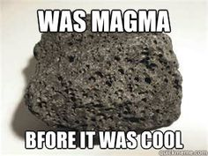 Was magma before it was cool                                                                                                                                                                                 More