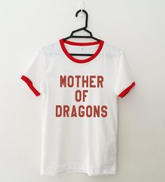 Mother of dragons • Sweatshirt • Clothes Casual Outift for • teens • movies • girls • women •. summer • fall • spring • winter • outfit ideas • hipster • dates • school • parties • Tumblr Teen Fashion idea Print Tee Shirt