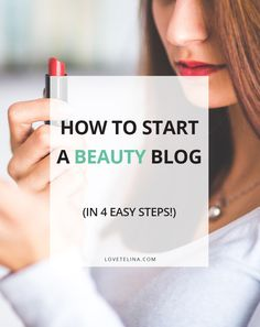 Want to share your passion for beauty and makeup? Here's how to start a beauty blog (the easy way!)