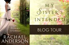 My Sister's Intended by Rachael Anderson - Blog Tour $25 Giveaway!