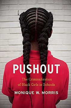 Buy Pushout: The Criminalization of Black Girls in Schools by Mankaprr Conteh, Melissa Harris-Perry, Monique Morris and Read this Book on Kobo's Free Apps. Discover Kobo's Vast Collection of Ebooks and Audiobooks Today - Over 4 Million Titles! Melissa Harris Perry, Black Girls, Black Women, Good Books, Books To Read, Ya Books, Cult Of Pedagogy, New Press, For Lash